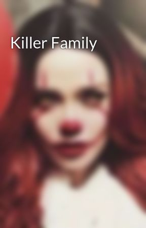 Killer Family by creepers_girl