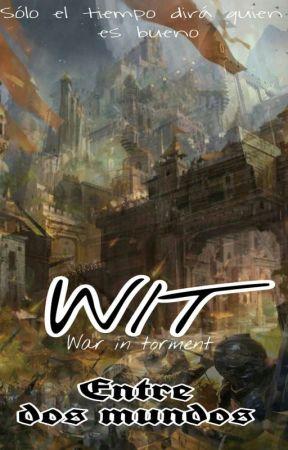 WIT: Entre dos mundos by DolomiteCurshiwo