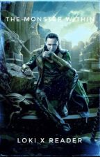 The Monster Within - Loki x Reader by OnYourLeft1177