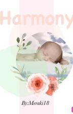 Harmony (completed) by Meraki18