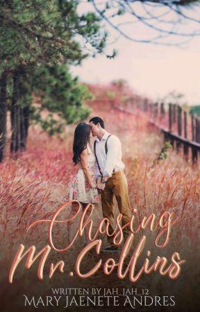 Chasing Mr.Collins [PUBLISHED] by Jah_Jah_12