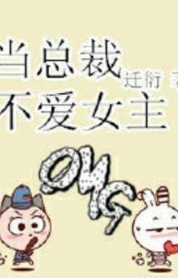 [Edit] Khi Tổng Tài Không Yêu Nữ Chính - Thiên Diễn