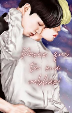 Parce-que tu m'a oublier ! {Jikook} by kohaky