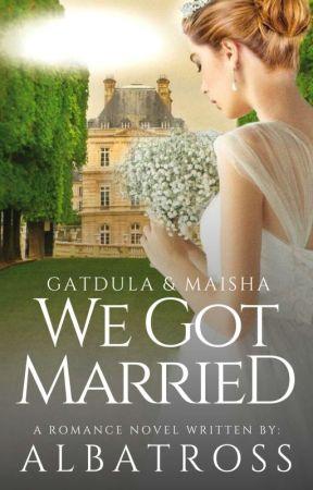 WE GOT MARRIED : Gatdula and Maisha (COMPLETED) by buwanalbatross