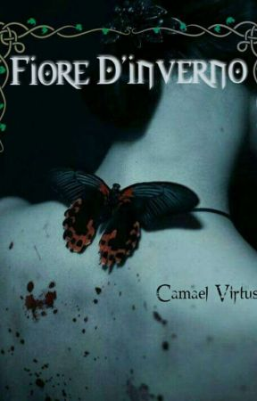 Fiore d'inverno [Libro Primo] by Camael_Virtus