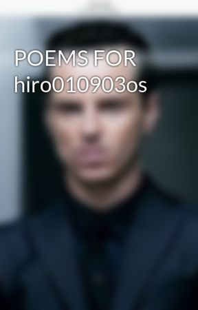POEMS FOR hiro010903os by Sherlock0303
