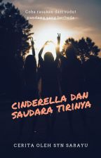 Cinderella dan Saudara Tirinya by SynSarayu