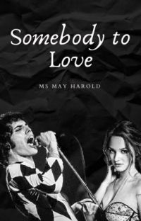 Somebody To Love -{ English Version - Freddie Mercury Or Queen Fanfic} cover
