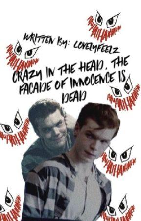 Crazy in the head, the facade of innocence is dead by lovelyfeelz