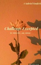 Challenge Accepted |SABRIEL FANFIC| by Shtwriter_yup_datsme