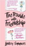 The Trouble with Friendship cover