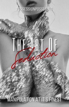 The Art Of Seduction - A Mafia Book [18+] by PossessionPossessed