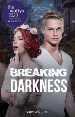 Breaking Darkness by WhiskeyJaneDoe