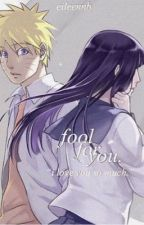 Fool For You (Naruhina) by eileennb