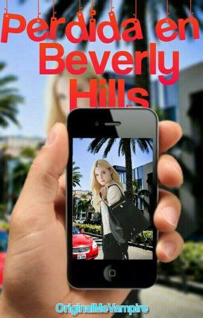 Perdida en Beverly Hills. by OriginalMeVampire