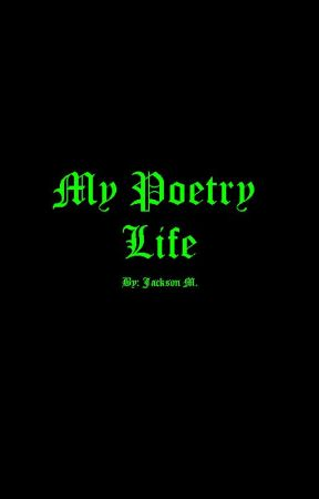 My Poetry Life by Legends_GoldenSavior