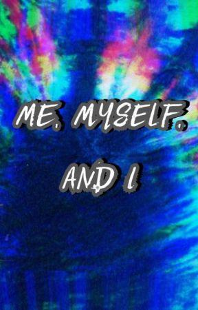 Me, Myself, And I by RAVEN-ROSE-FAZBEAR
