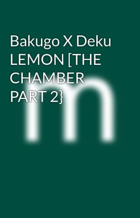 Bakugo X Deku LEMON [THE CHAMBER PART 2} by VixisKane