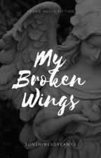 My Broken Wings by sunshinexdreamer13