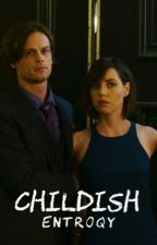 Childish| Criminal Minds  by entroqy