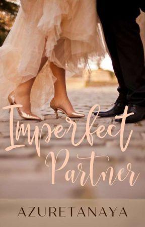 Imperfect Partner (Sequel of Unpredictable) by azuretanaya