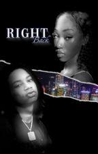 Right Back |YBN Nahmir| by Queen_KDub