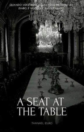 A Seat at the Table [completa] by ThanaelIduro