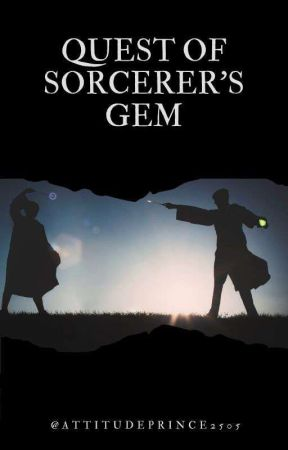 The Quest of Sorcerer's Gem by AttitudePrince2505