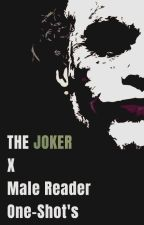 The Joker X Male Reader One-Shots by Peramess
