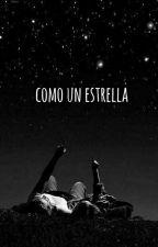 Como una estrella [COMPLETA ✔️] by CaaamiA