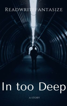 In too Deep by readwritefantasize