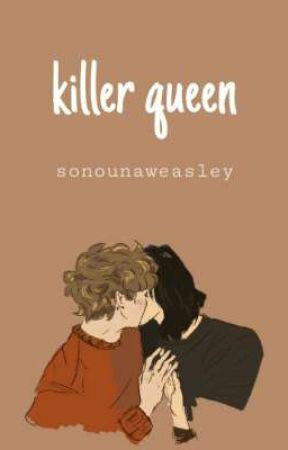 killer queen by sonounaweasley