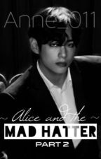 Alice and the Mad Hatter pt. 2 - Kim Taehyung by Anne_011