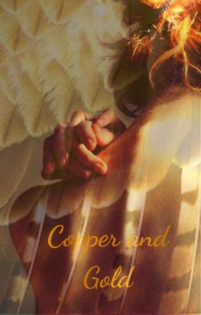 Copper and Gold by Bold_Writing