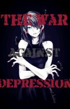 The War Against Depression  by 001Ugly_Potato