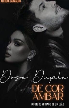 Dose Dupla- O Futuro Herdeiro⁴ by cinderela_azul