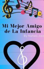Mi Mejor Amigo De La Infancia by KarolHernndez384