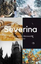 Severina: Woman, Witch, Werewolf by KaylaReznor