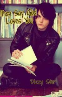 They Say God Loves You (Gerard Way x Reader) cover