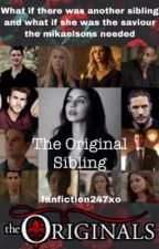 The Original  Sibling ( First Edition )  by Fanfiction247xo