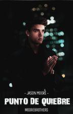 Punto de quiebre   Jason Moore ✔️ by wondeerheaveen