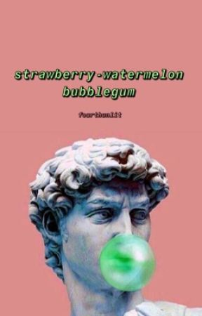 strawberry-watermelon bubblegum // joshler // ✓ by fourthunlit