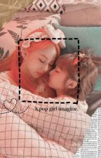[Request Closed] Kpop Girl Imagines by illbonkyourhead