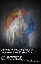 TJENERENS DATTER by Gudinnen