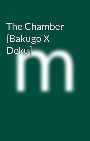 The Chamber {Bakugo X Deku] by VixisKane