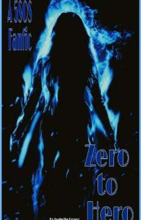 Zero to Hero by talkfast5sos