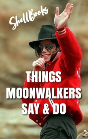 Things Moonwalkers Say and Do by ShellBooks