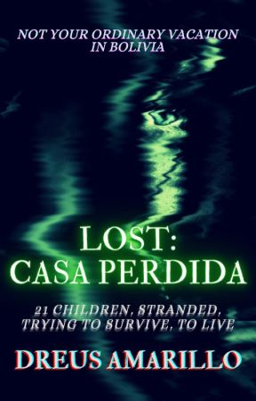 Lost: Casa Perdida [Completed] by DreusAmarillo