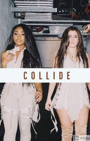Collide (Laurmani)  by badbitchblues