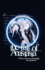 The Fall of Anastasia by TheDarkenIllusions